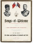 Songs of welcome : to be sung by the children of Tasmania during the official proceedings on the occasion of the visit of Their Royal Highnesses, The Duke and Duchess of Cornwall and York, July 1901 / words by W. H. Dawson ; music by T. Julian Haywood